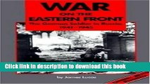 [Popular] Books War on the Eastern Front: The German Soldier in Russia, 1941-1945 Free Online