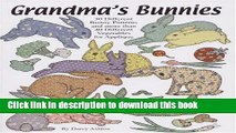 [Read PDF] Grandma s Bunnies: 30 Different Bunny Patterns and More Than 40 Different Vegetables