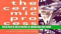 [Read PDF] The Ceramic Process: A Manual and Source of Inspiration for Ceramic Art and Design
