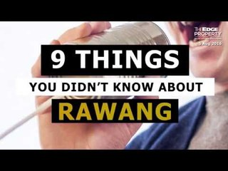 9 Things You (Probably) Didn't Know About Rawang