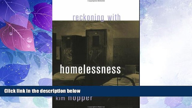 READ FREE FULL  Reckoning with Homelessness (The Anthropology of Contemporary Issues)  READ Ebook