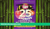 Free [PDF] Downlaod  25 Stories I would tell my Younger Self: An inspirational and motivational