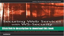 [Download] Securing Web Services with WS-Security: Demystifying WS-Security, WS-Policy, SAML, XML