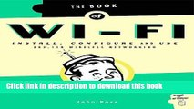 [Download] The Book of Wi-Fi: Install, Configure, and Use 802.11B Wireless Networking Kindle Online