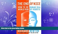FREE DOWNLOAD  The End of Nice: How to be human in a world run by robots (Kindle Single)