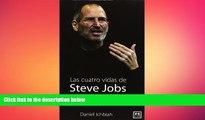 FREE PDF  Las Las cuatro vidas de Steve Jobs (1955-2011) (Viva) (Spanish Edition)  FREE BOOOK
