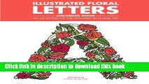 [Read PDF] Illustrated Floral Letters Coloring Book: All 26 Letters of the Alphabet in Floral Art