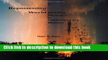 Repossessing the World Reading Memoirs by Contemporary Women