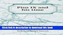 [Popular Books] Pius IX and his time Full Online