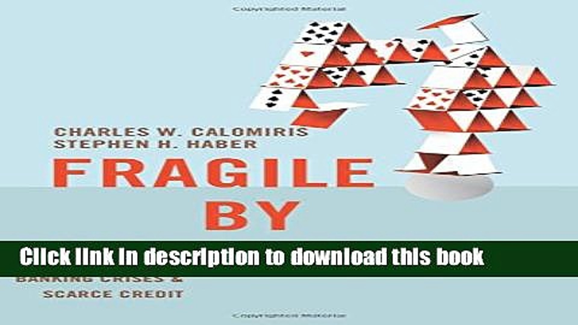 [Popular] Fragile by Design: The Political Origins of Banking Crises and Scarce Credit Kindle Online