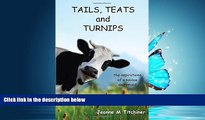 Online eBook Tails, Teats and Turnips - The Aspirations of a Novice Dairymaid