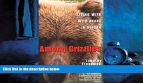 For you Among Grizzlies: Living with Wild Bears in Alaska