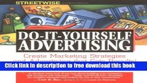 [Download] Streetwise Do-It-Yourself Advertising: Create Great Ads, Promotions, Direct Mail, and