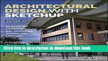 [Popular] Architectural Design with SketchUp: 3D Modeling, Extensions, BIM, Rendering, Making, and