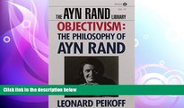 behold  Objectivism: The Philosophy of Ayn Rand (Ayn Rand Library)