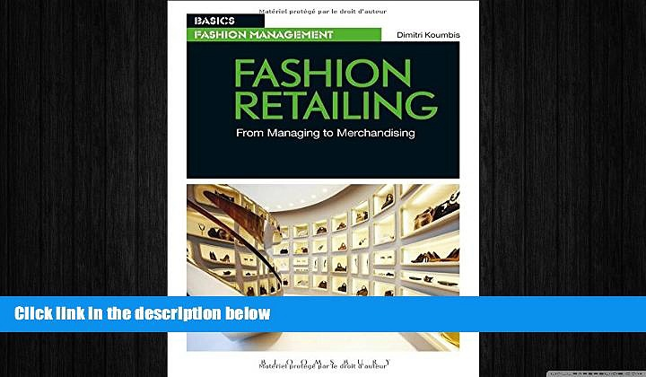 FREE DOWNLOAD  Fashion Retailing: From Managing to Merchandising (Basics Fashion Management)