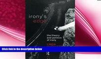 complete  Irony s Edge: The Theory and Politics of Irony
