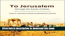 [Download] To Jerusalem through the Lands of Islam:  among Jews, Christians,  and Moslems (1905)