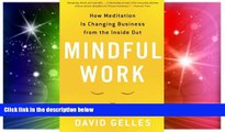 Must Have  Mindful Work: How Meditation Is Changing Business from the Inside Out (Eamon Dolan)