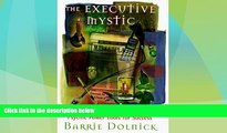 Must Have  The Executive Mystic: Psychic Power Tools for Success  READ Ebook Full Ebook Free