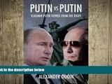 complete Putin vs Putin: Vladimir Putin Viewed from the Right