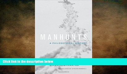 different   Manhunts: A Philosophical History