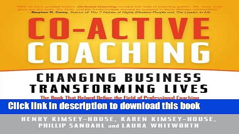 [Popular] Co-Active Coaching: Changing Business, Transforming Lives Paperback Online