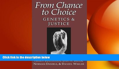 complete  From Chance to Choice: Genetics and Justice