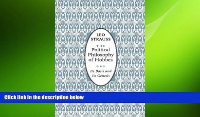 complete  The Political Philosophy of Hobbes: Its Basis and Its Genesis (Phoenix Books)
