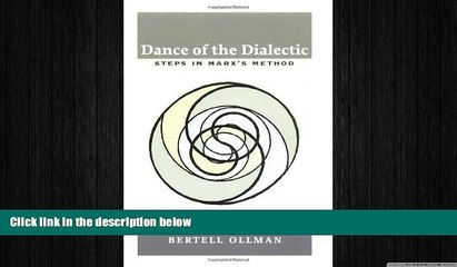 complete  Dance of the Dialectic: STEPS IN MARX S METHOD