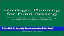 [Popular] Strategic Planning for Fund Raising: How to Bring In More Money Using Strategic Resource