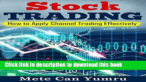 [Popular] Stock Trading: How To Apply Channel Trading Effectively Paperback Online