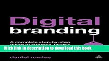 [Popular] Digital Branding: A Complete Step-by-Step Guide to Strategy, Tactics and Measurement
