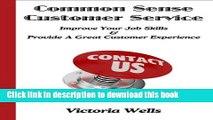 [Popular] Common Sense Customer Service - Improve Your Job Skills   Provide A Great Customer