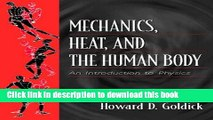 [Download] Mechanics, Heat, and the Human Body: An Introduction to Physics Kindle Free