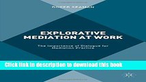 [Popular] Explorative Mediation at Work: The Importance of Dialogue for Mediation Practice