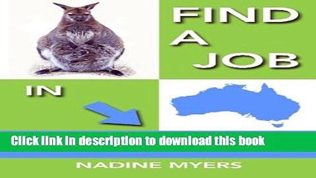 [Popular Books] Find a Job in Australia (Australian Job Search) (Volume 4) Full Online