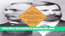 [Download] An Anatomy of Addiction: Sigmund Freud, William Halsted, and the Miracle Drug, Cocaine
