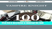 [PDF] Vampire Knight 100 Success Secrets - 100 Most Asked Questions On Vampire Knight - What You
