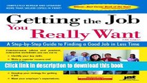 [Popular Books] Getting the Job You Really Want: A Step-By-Step Guide to Finding a Good Job in