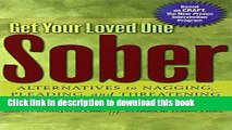 [Download] Get Your Loved One Sober: Alternatives to Nagging, Pleading, and Threatening Kindle Free