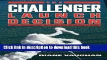 [Popular] The Challenger Launch Decision: Risky Technology, Culture, and Deviance at NASA