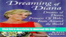 [Popular] Dreaming of Diana: The dreams Diana, Princess of Wales, inspired Kindle Free