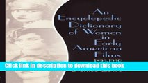 [Download] An Encyclopedic Dictionary of Women in Early American Films: 1895-1930 Kindle Collection