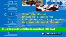 The WetFeet Insider Guide to Citigroup s Corporate   Investment Bank For Free