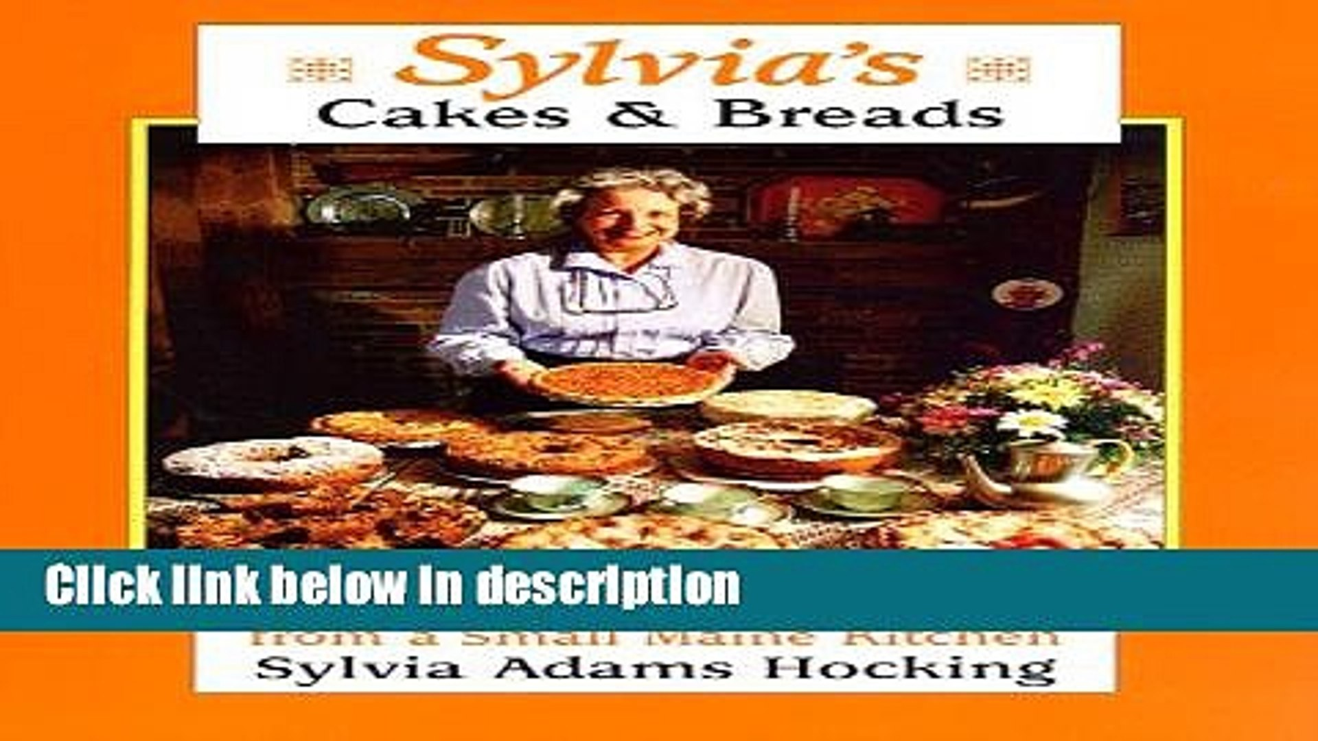 Ebook Sylvia s Cakes   Breads: Famous Recipes from a Small Maine Kitchen Full Online