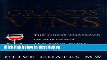 Ebook Grands Vins: The Finest Châteaux of Bordeaux and Their Wines Full Online