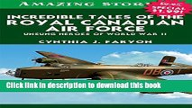 [PDF] Incredible Tales of the Royal Canadian Air Force: Unsung Heroes of World War II (Amazing