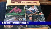[PDF] Jacques Pepin s the Art of Cooking: Superb Recipes that Familiarize You with the Most