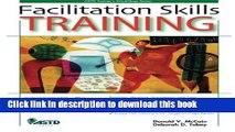 [PDF Kindle] Facilitation Skills Training (ASTD Trainer s Workshop Series) Free Books